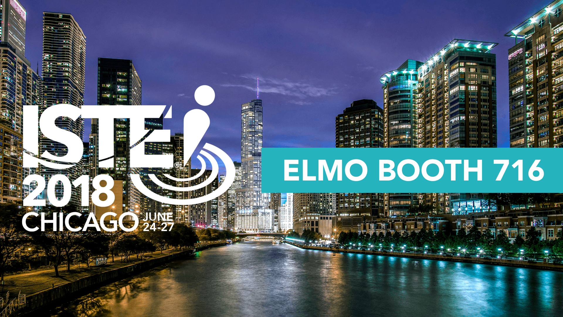 Visit ELMO USA at ISTE 2018 in Booth 716!